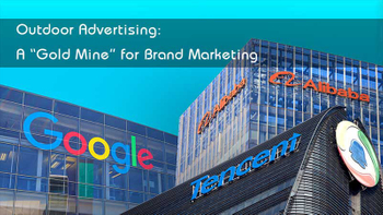 "Outdoor Advertising: A ""Gold Mine"" for Brand Marketing"